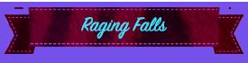 Raging Falls