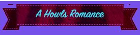 A Howls Romance