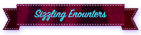 Sizzling Encounters