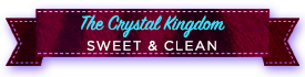 The Crystal Kingdom (Clean & Sweet)