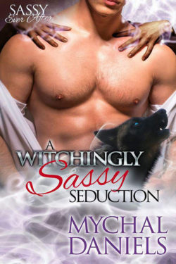 A Witchingly Sassy Seduction by Mychal Daniels