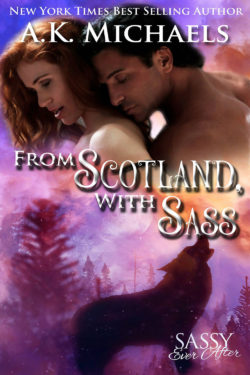 From Scotland with Sass by A.K. Michaels