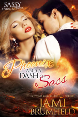 Phoenix and a Dash of Sass by Jami Brumfield