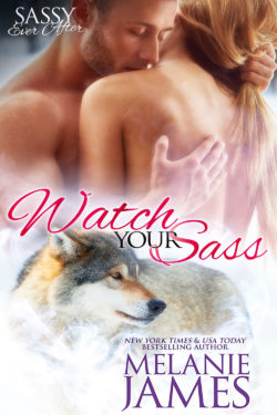 Watch Your Sass by Melanie James