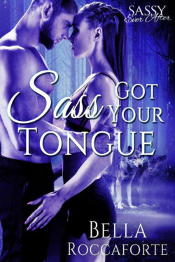 Sass Got Your Tongue by Bella Roccaforte